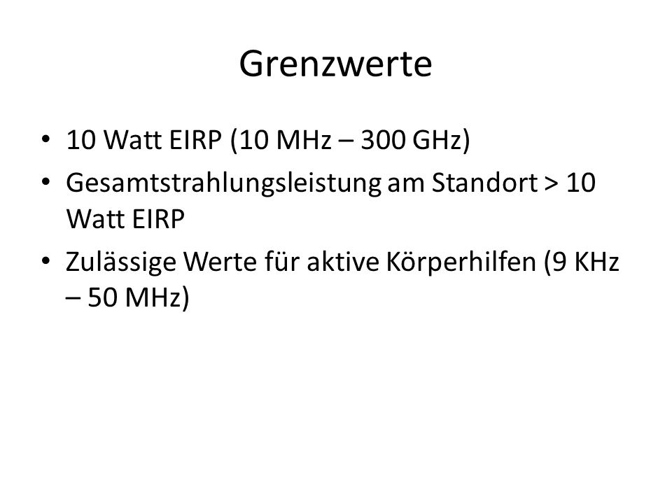 Grenzwerte 10 Watt EIRP (10 MHz – 300 GHz)