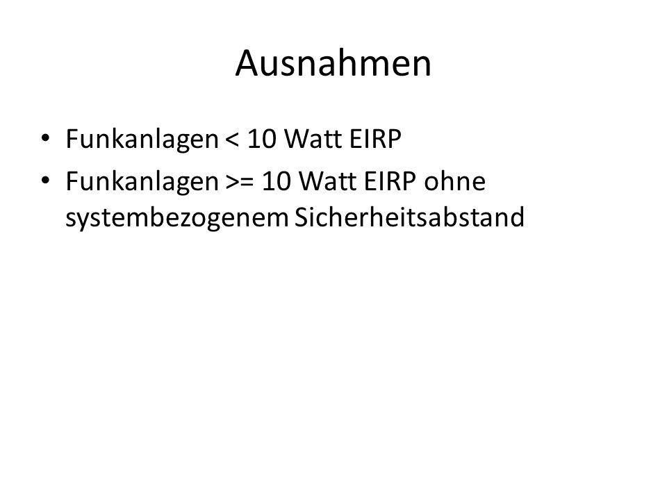 Ausnahmen Funkanlagen < 10 Watt EIRP