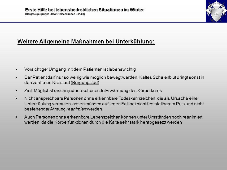 Weitere Allgemeine Maßnahmen bei Unterkühlung: