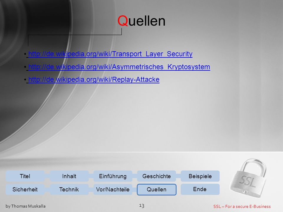 Quellen http://de.wikipedia.org/wiki/Transport_Layer_Security