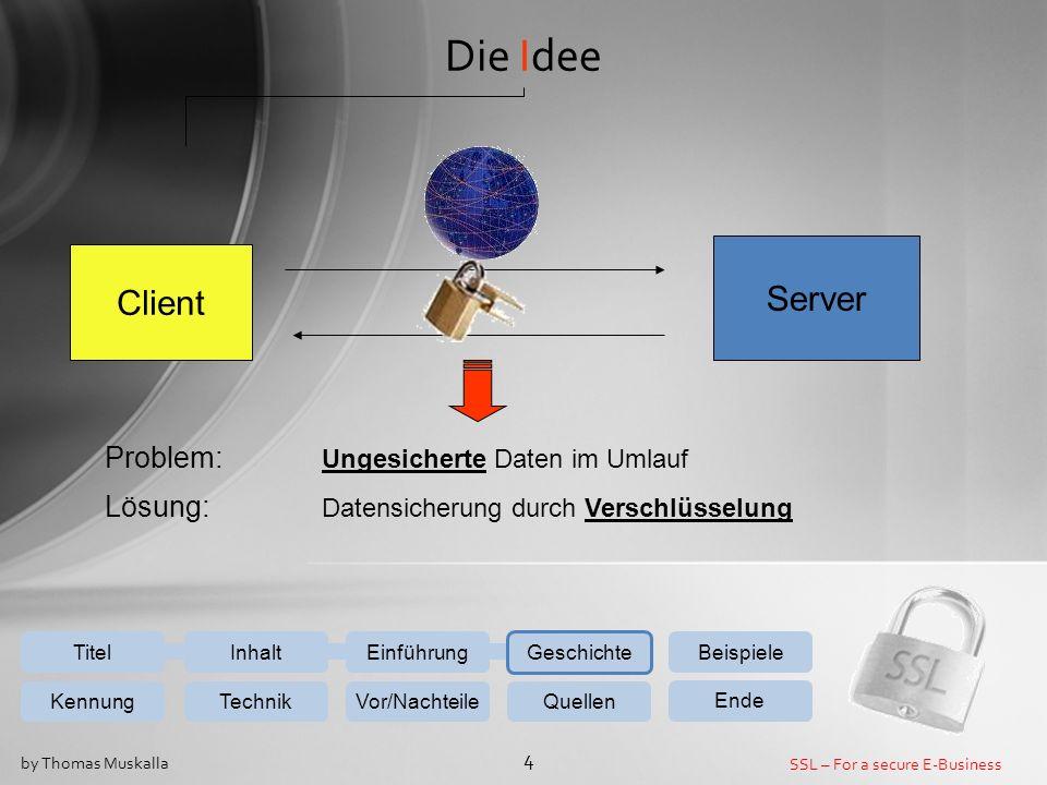 Die Idee Server Client Problem: Ungesicherte Daten im Umlauf