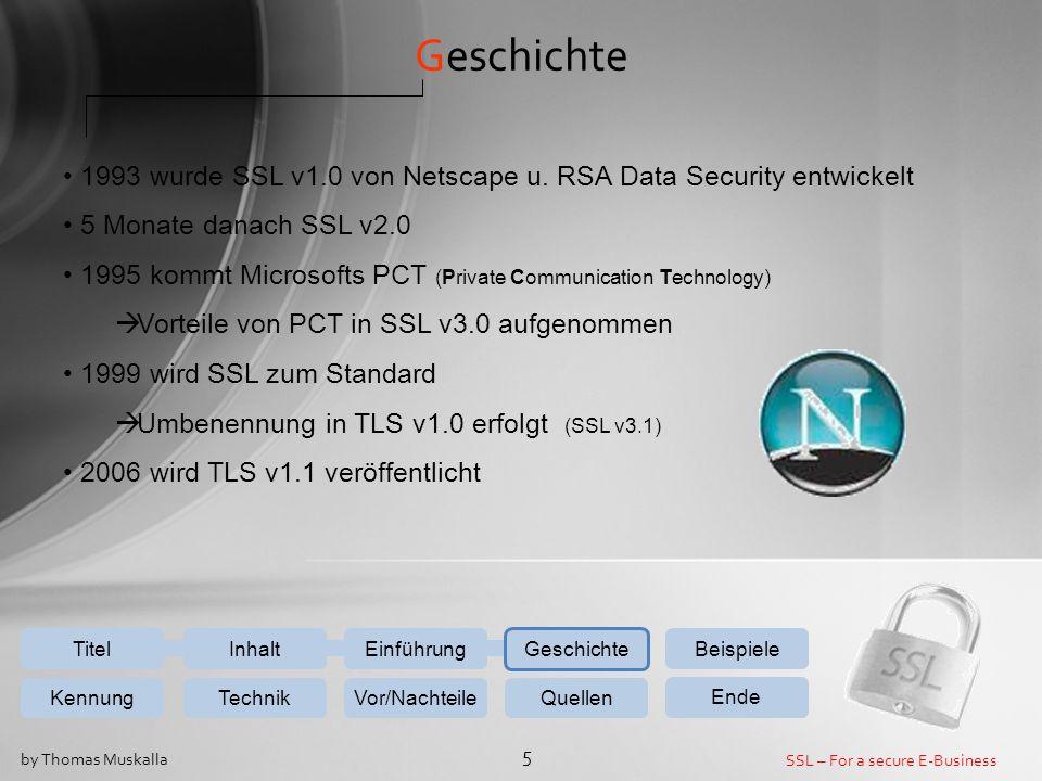 Geschichte 1993 wurde SSL v1.0 von Netscape u. RSA Data Security entwickelt. 5 Monate danach SSL v2.0.