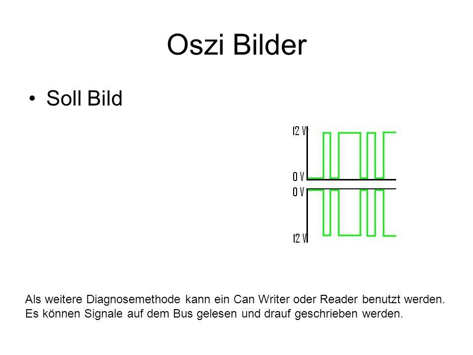 Oszi Bilder Soll Bild. Als weitere Diagnosemethode kann ein Can Writer oder Reader benutzt werden.