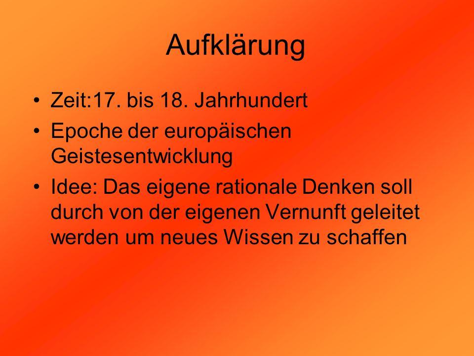 Aufklärung Zeit:17. bis 18. Jahrhundert