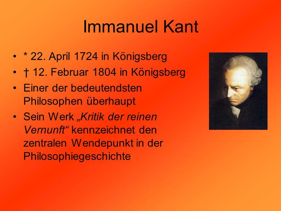 Immanuel Kant * 22. April 1724 in Königsberg