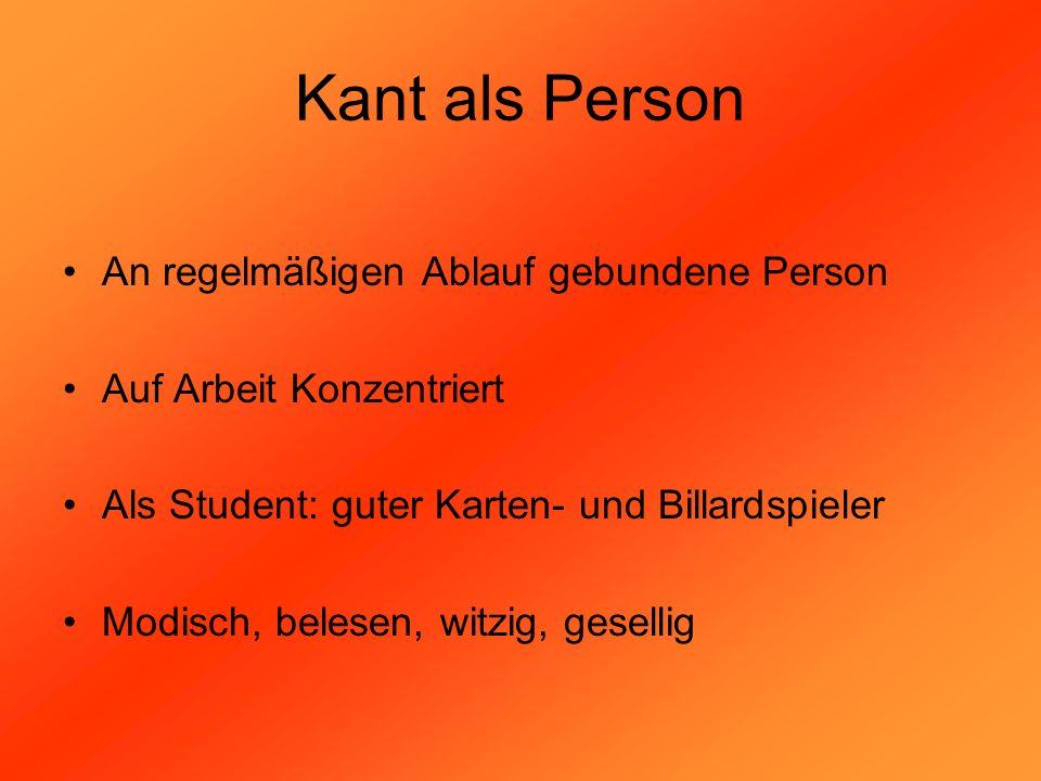 Kant als Person An regelmäßigen Ablauf gebundene Person