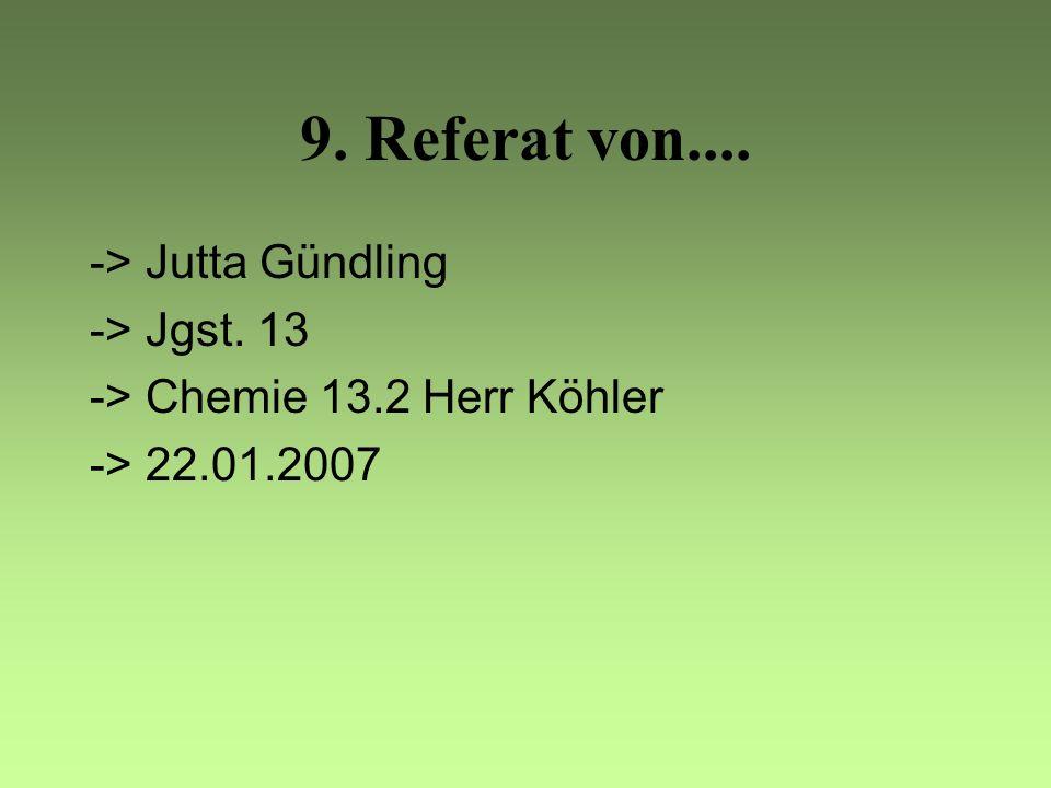 9. Referat von.... -> Jutta Gündling -> Jgst. 13