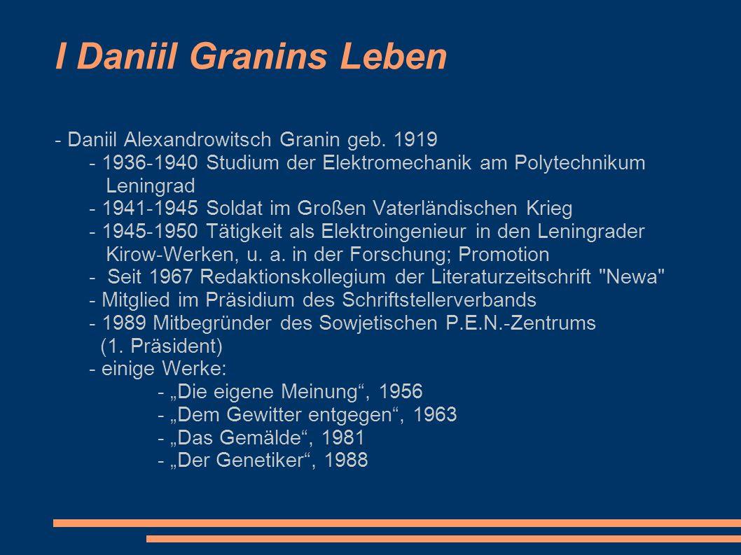 I Daniil Granins Leben - Daniil Alexandrowitsch Granin geb. 1919
