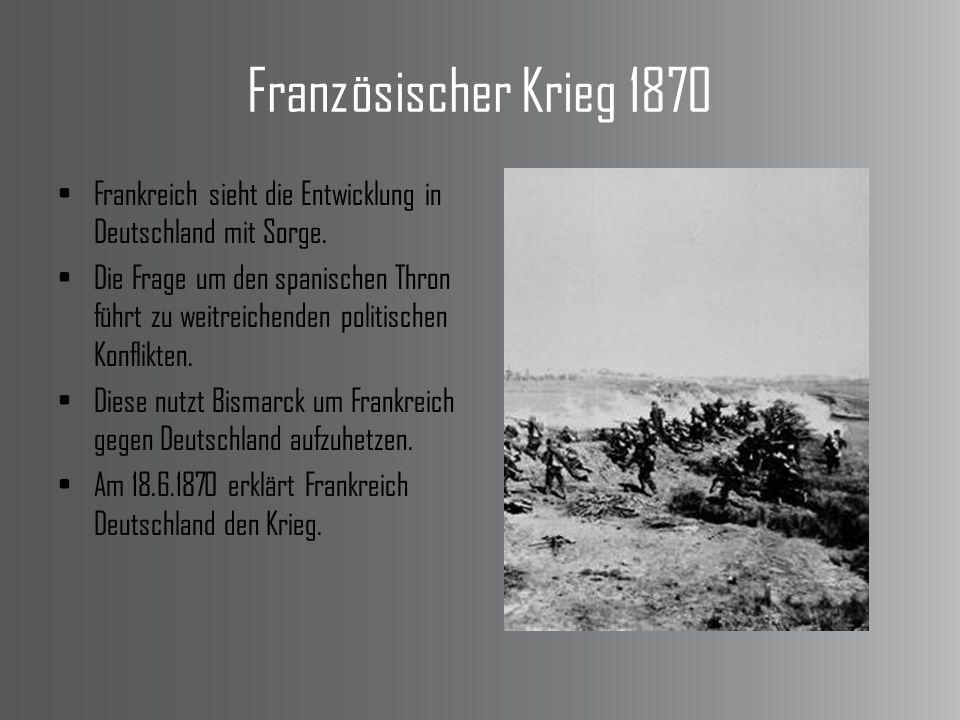 Französischer Krieg 1870 Frankreich sieht die Entwicklung in Deutschland mit Sorge.