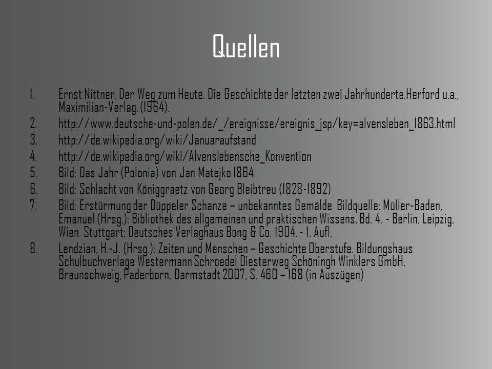 Quellen Ernst Nittner, Der Weg zum Heute. Die Geschichte der letzten zwei Jahrhunderte.Herford u.a., Maximilian-Verlag, (1964).