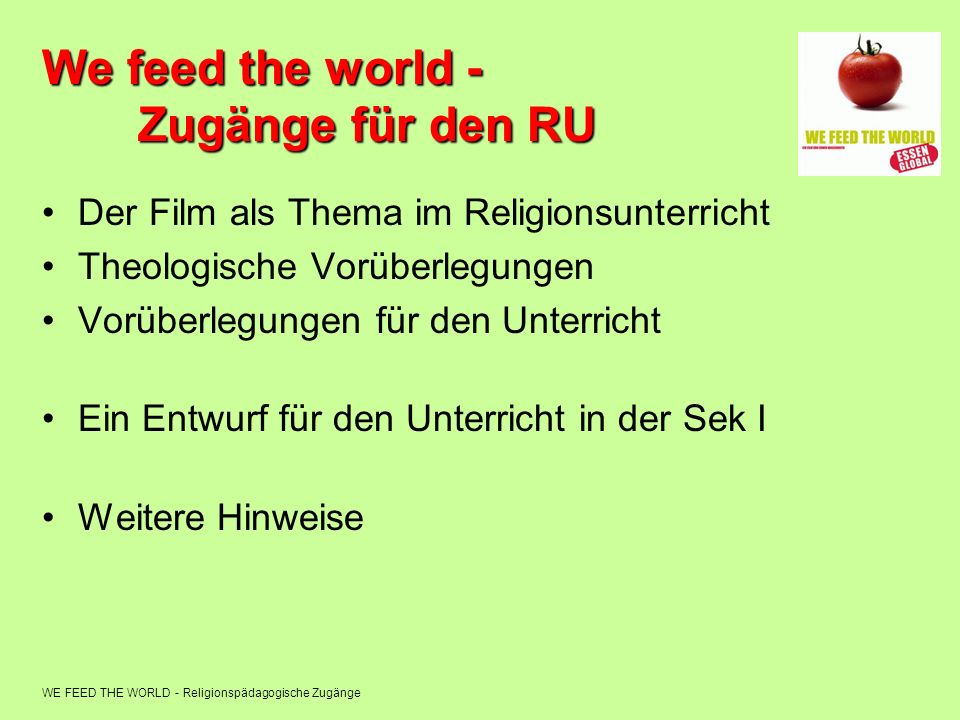 We feed the world - Zugänge für den RU