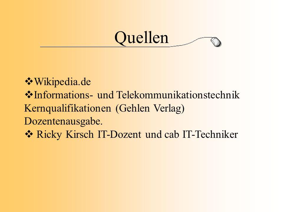 Quellen Wikipedia.de Informations- und Telekommunikationstechnik