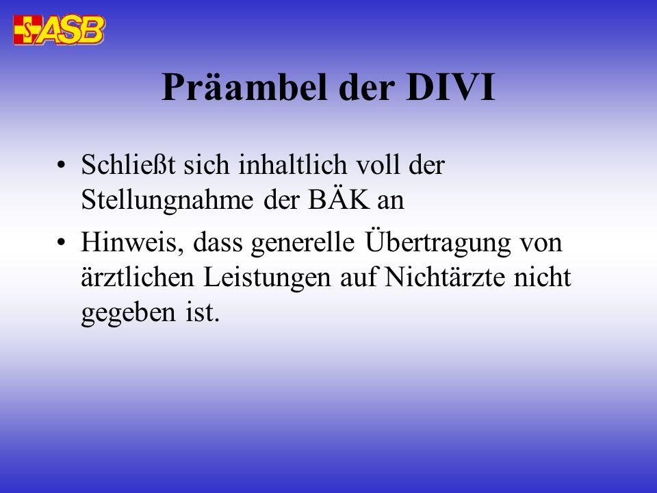 Präambel der DIVI Schließt sich inhaltlich voll der Stellungnahme der BÄK an.