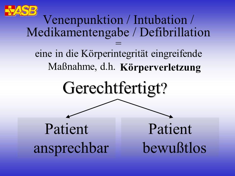 Gerechtfertigt Patient ansprechbar Patient bewußtlos