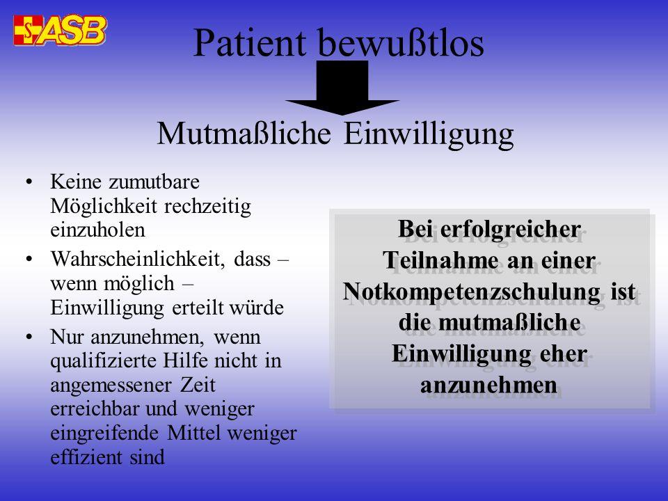 Patient bewußtlos Mutmaßliche Einwilligung