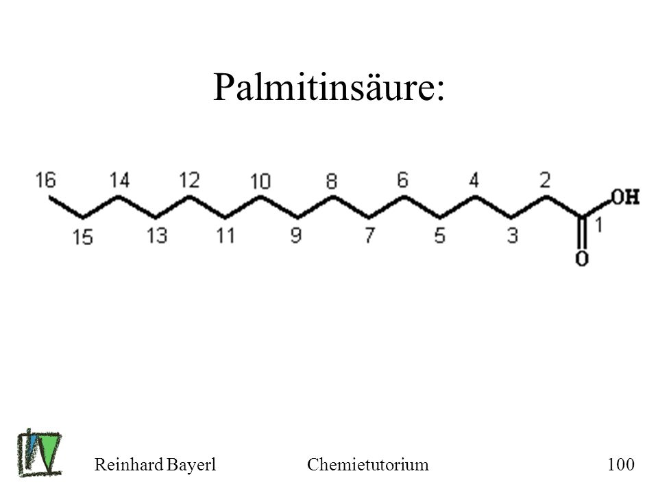 Palmitinsäure: Reinhard Bayerl Chemietutorium