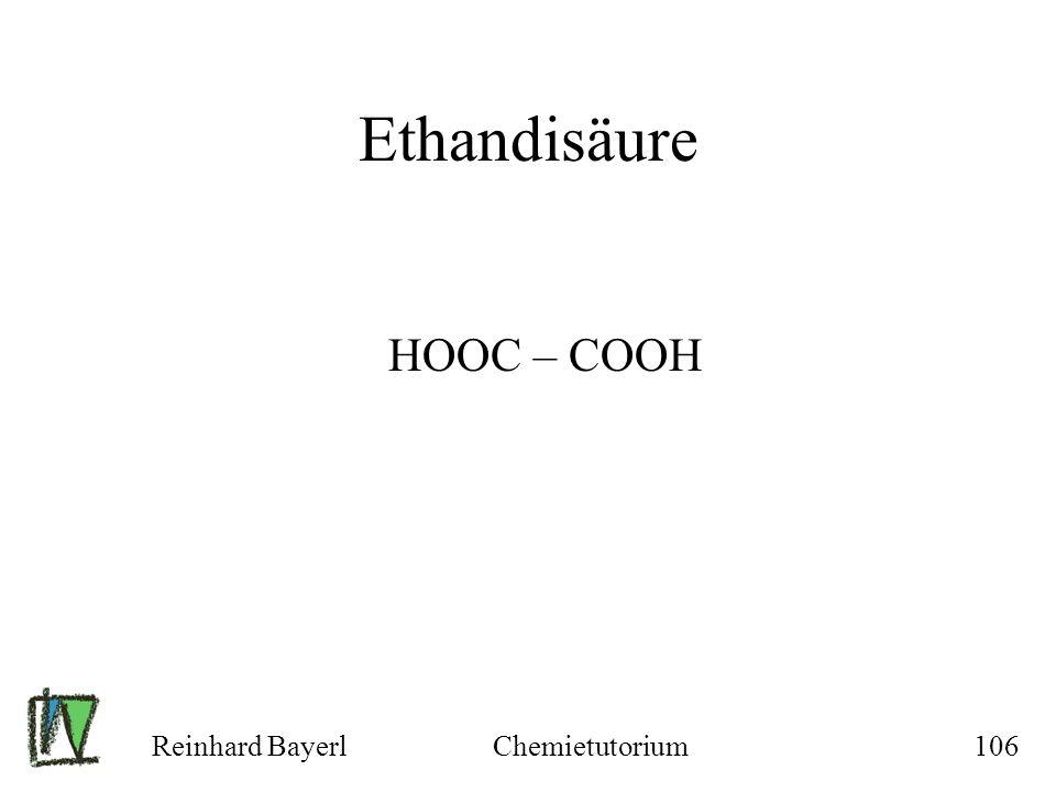 Ethandisäure HOOC – COOH Reinhard Bayerl Chemietutorium