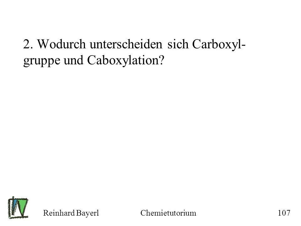 2. Wodurch unterscheiden sich Carboxyl-gruppe und Caboxylation