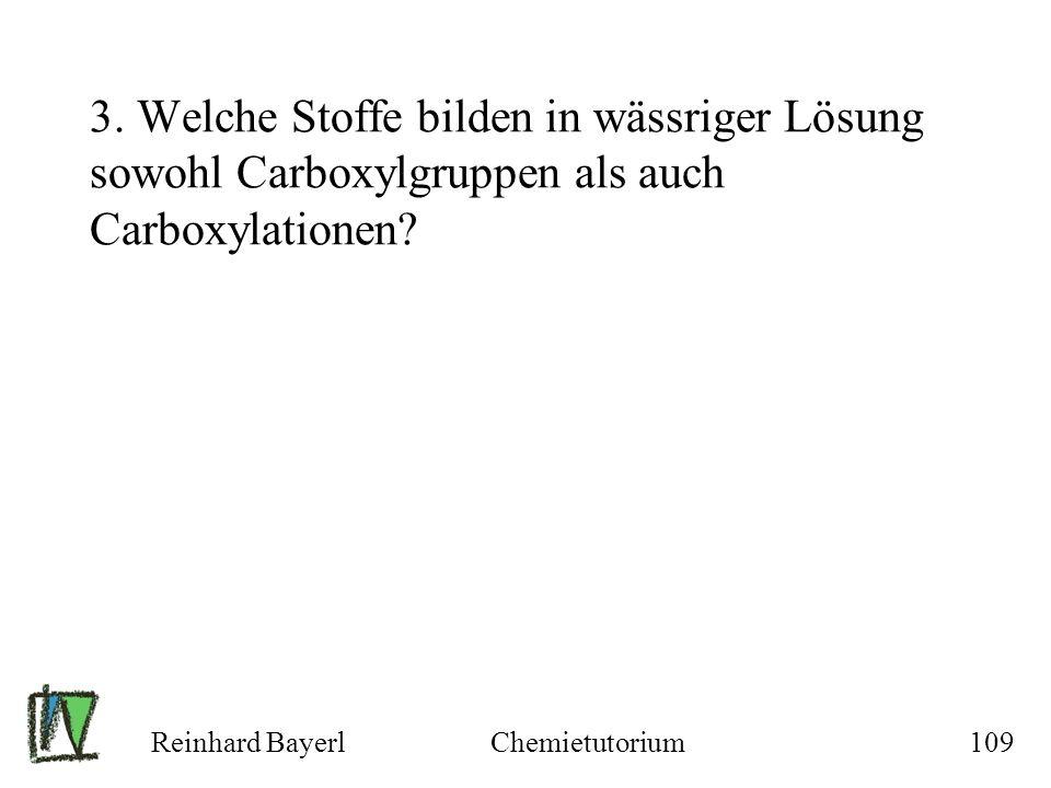 3. Welche Stoffe bilden in wässriger Lösung sowohl Carboxylgruppen als auch Carboxylationen