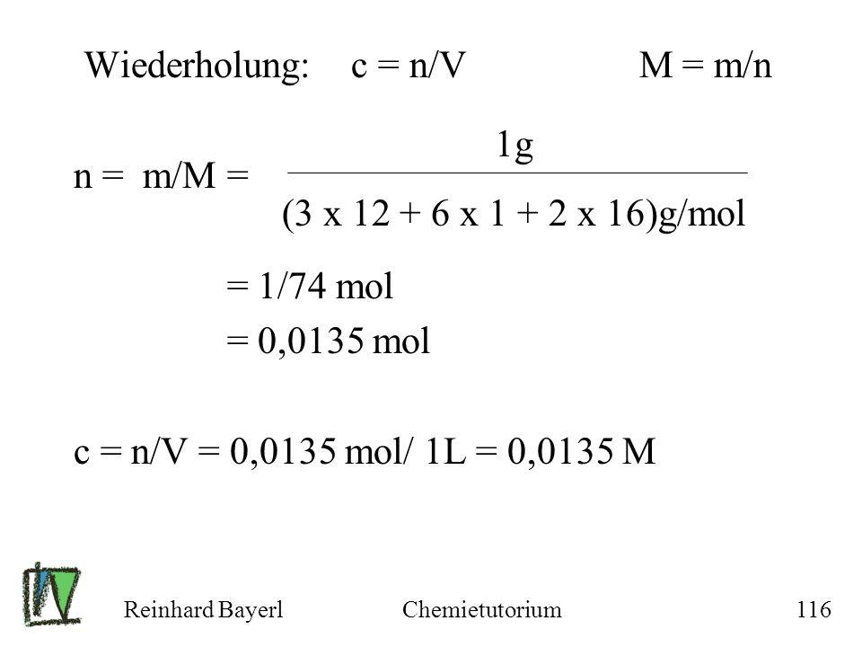 Wiederholung: c = n/V M = m/n n = m/M = = 1/74 mol = 0,0135 mol