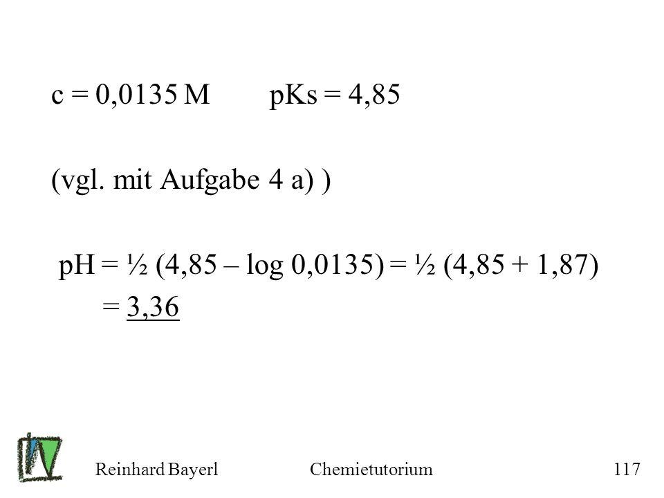 c = 0,0135 M pKs = 4,85 (vgl. mit Aufgabe 4 a) )