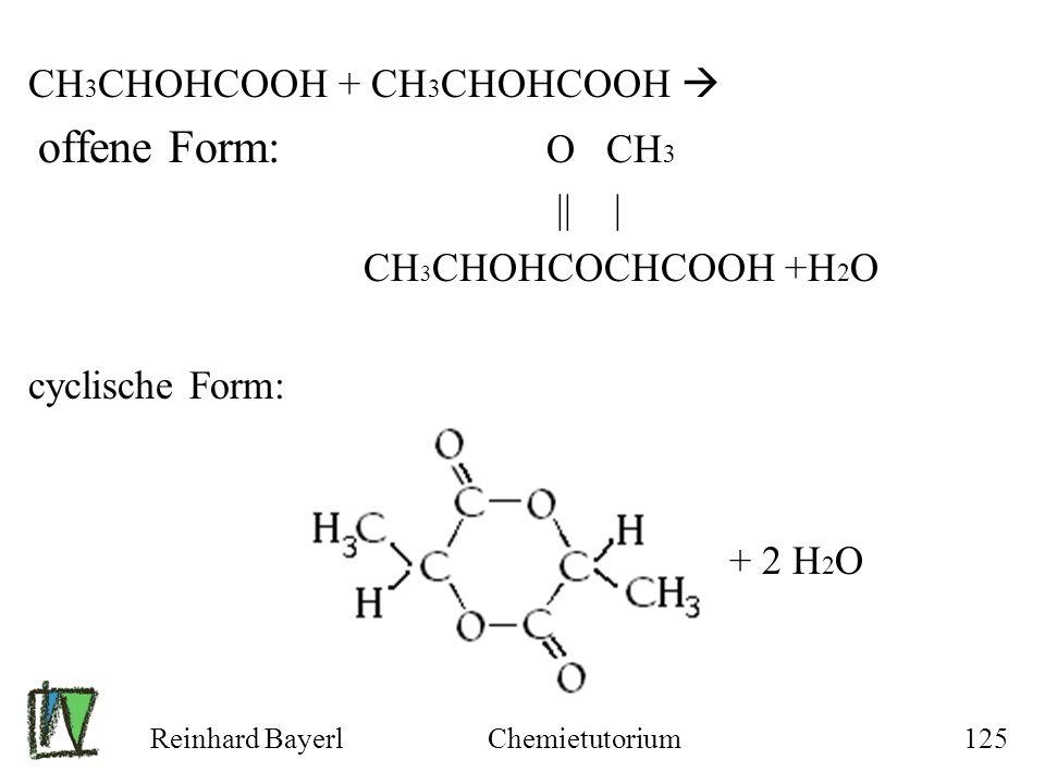 CH3CHOHCOOH + CH3CHOHCOOH  offene Form: O CH3 || |
