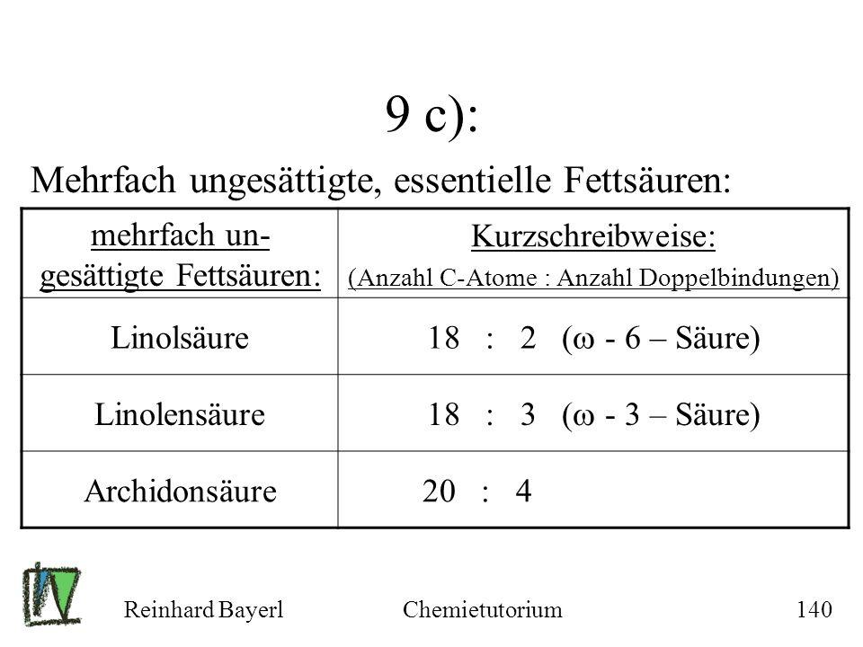 9 c): Mehrfach ungesättigte, essentielle Fettsäuren: