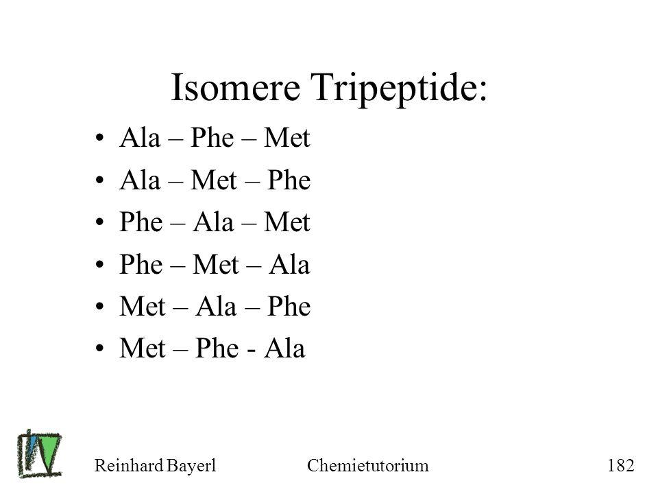 Isomere Tripeptide: Ala – Phe – Met Ala – Met – Phe Phe – Ala – Met