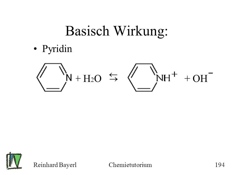 Basisch Wirkung: Pyridin + H2O + OH Reinhard Bayerl Chemietutorium