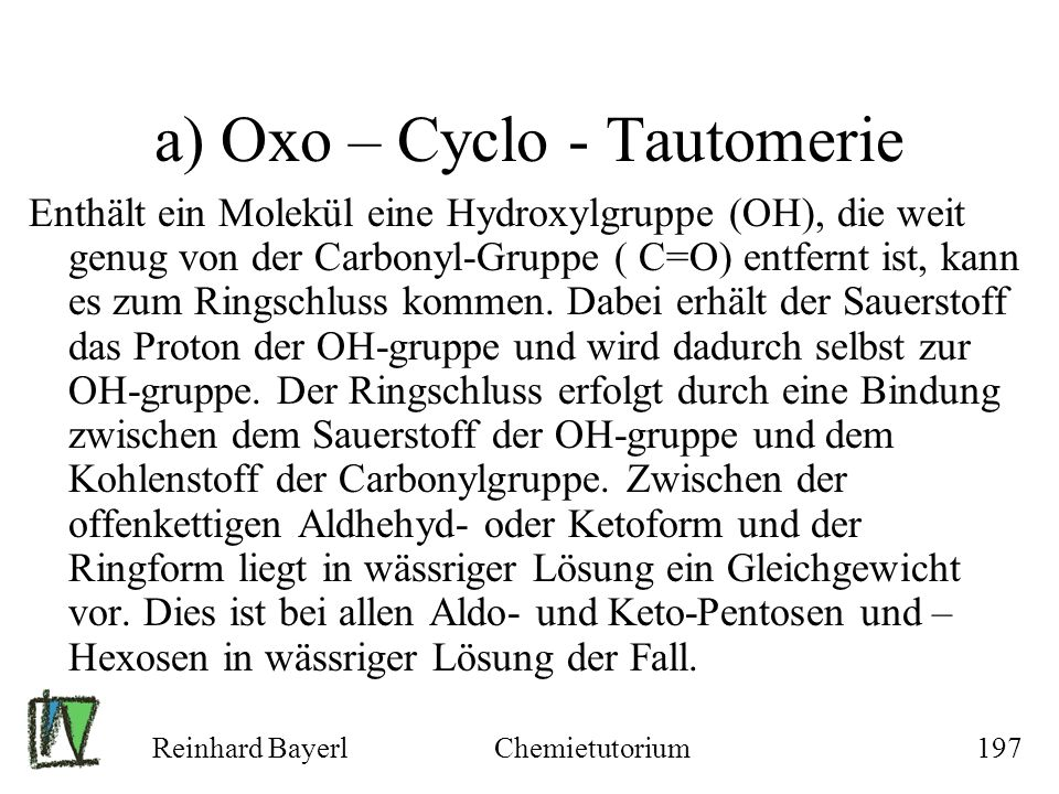 a) Oxo – Cyclo - Tautomerie