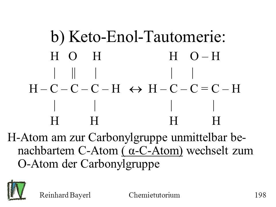 b) Keto-Enol-Tautomerie: