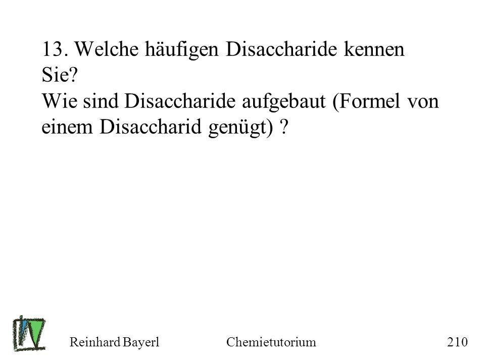 13. Welche häufigen Disaccharide kennen Sie
