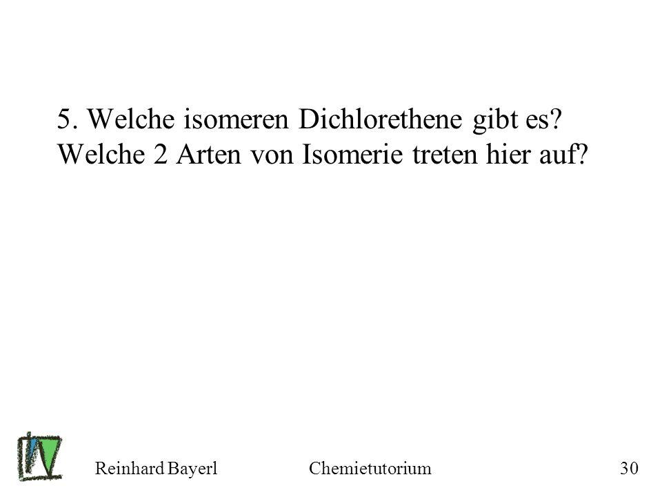 5. Welche isomeren Dichlorethene gibt es