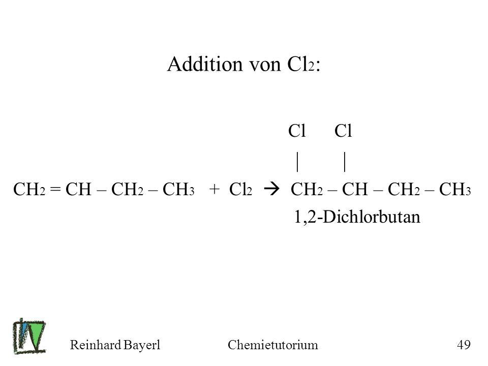Addition von Cl2: | | Cl Cl
