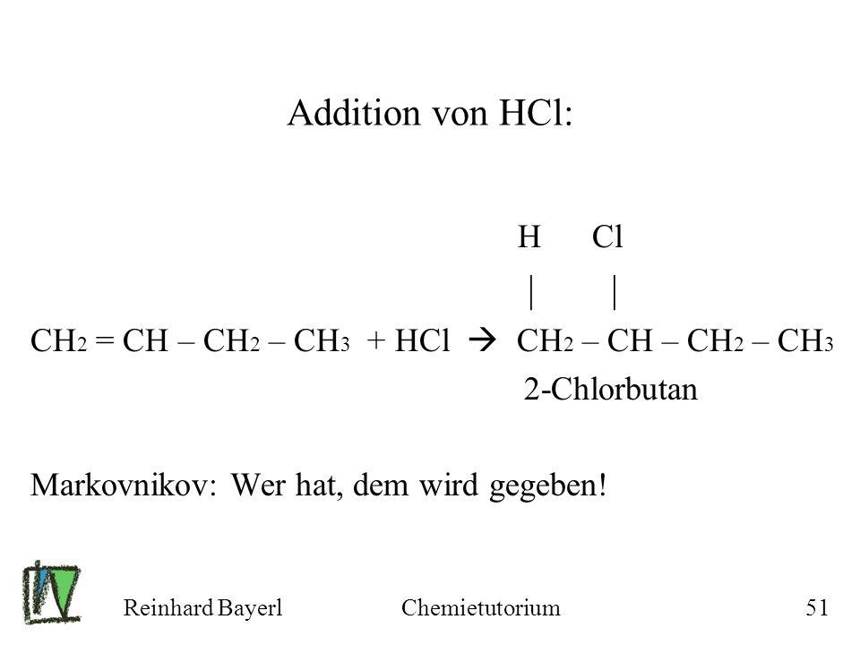 Addition von HCl: H Cl | |