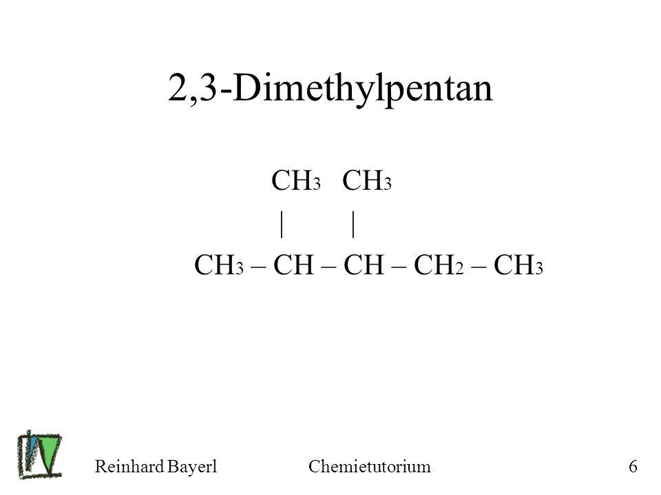 2,3-Dimethylpentan CH3 CH3 | | CH3 – CH – CH – CH2 – CH3