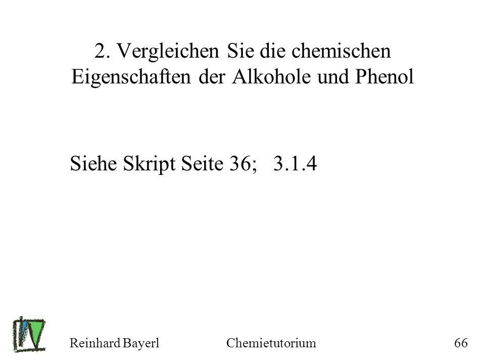 2. Vergleichen Sie die chemischen Eigenschaften der Alkohole und Phenol