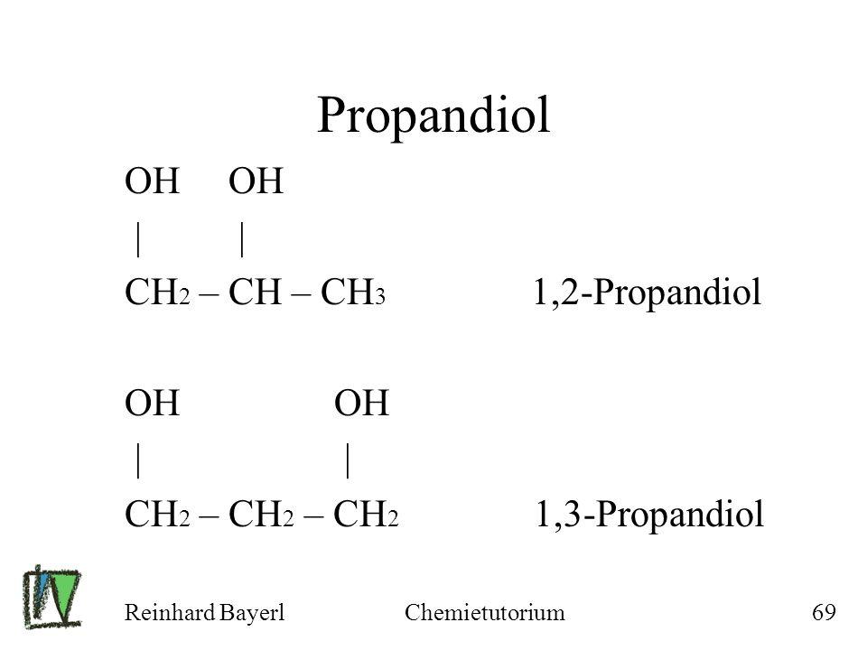 Propandiol OH OH | | CH2 – CH – CH3 1,2-Propandiol OH OH | |