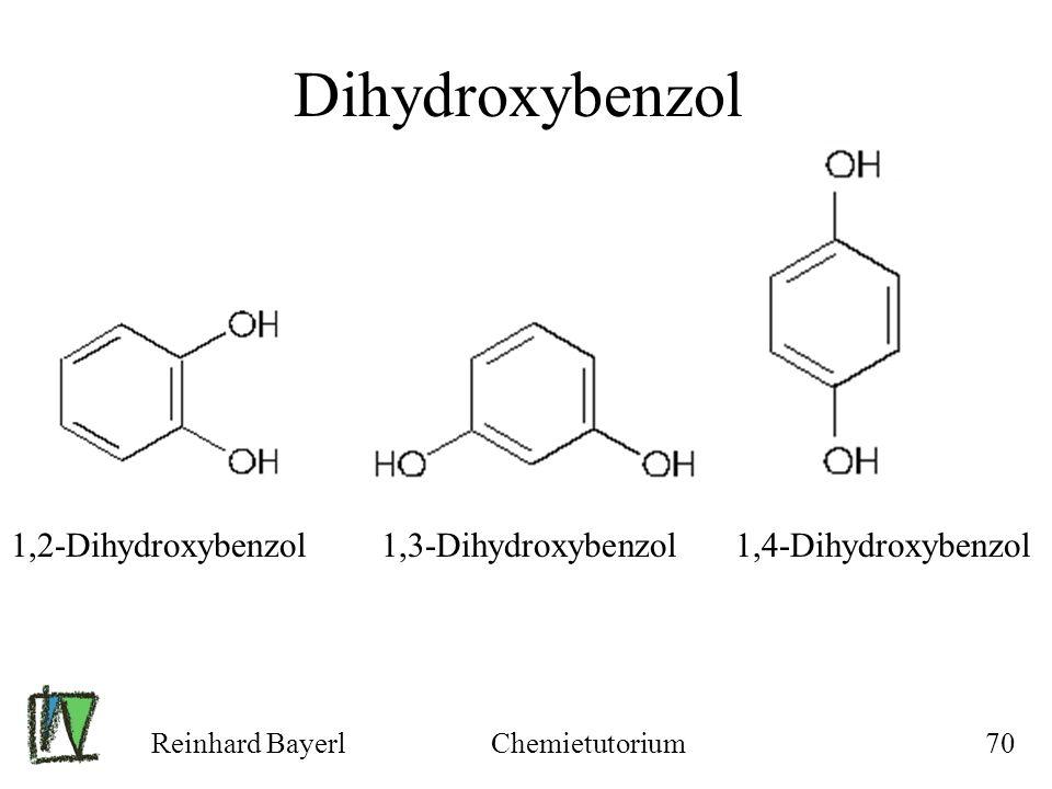 Dihydroxybenzol 1,2-Dihydroxybenzol 1,3-Dihydroxybenzol 1,4-Dihydroxybenzol. Reinhard Bayerl.