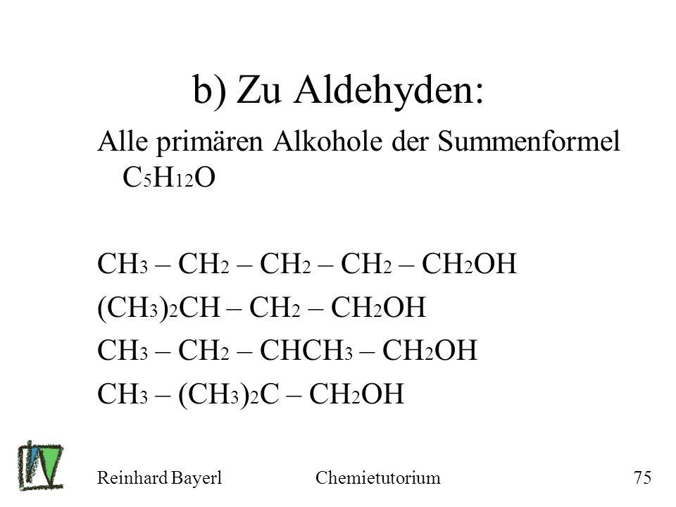 b) Zu Aldehyden: Alle primären Alkohole der Summenformel C5H12O