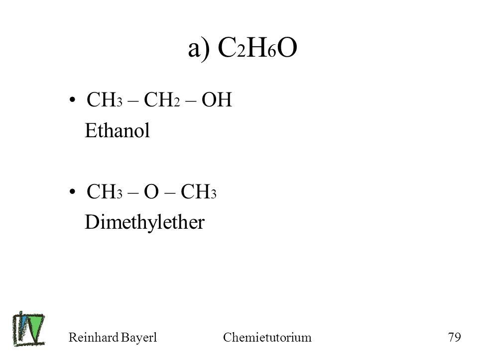 a) C2H6O CH3 – CH2 – OH Ethanol CH3 – O – CH3 Dimethylether