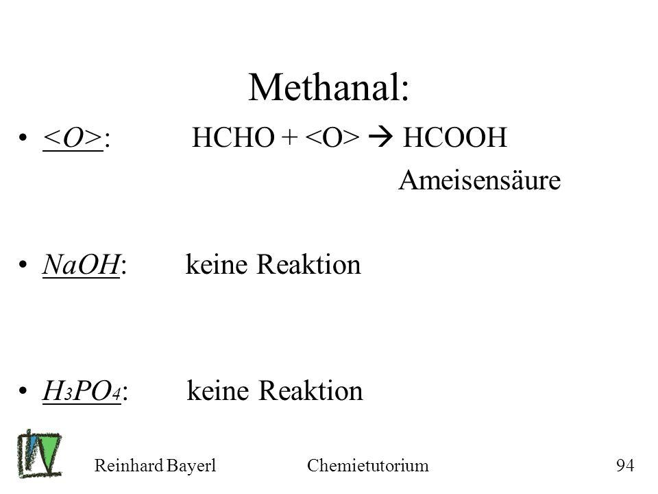 Methanal: <O>: HCHO + <O>  HCOOH Ameisensäure