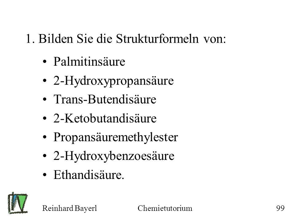 1. Bilden Sie die Strukturformeln von: