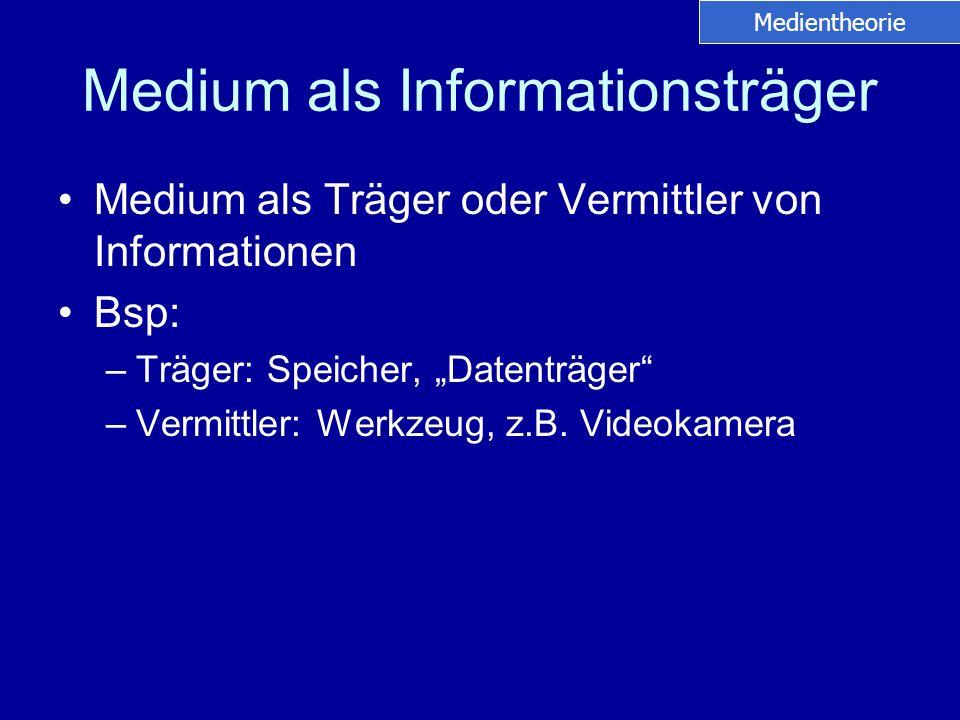 Medium als Informationsträger