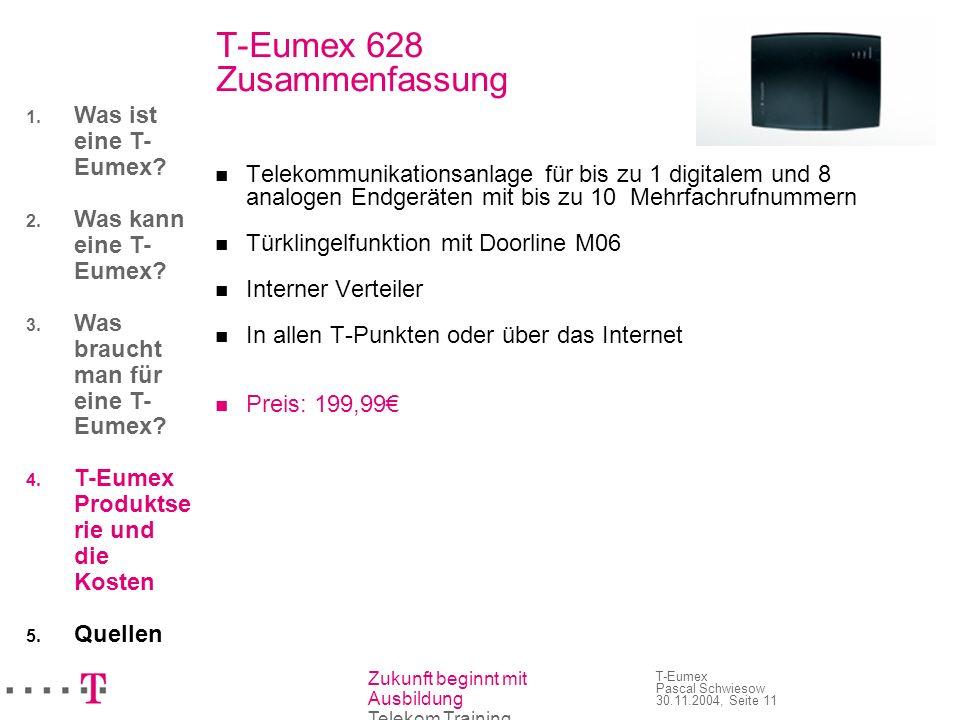T-Eumex 628 Zusammenfassung