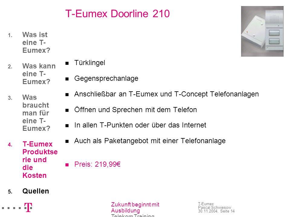 T-Eumex Doorline 210 Was ist eine T-Eumex Was kann eine T-Eumex