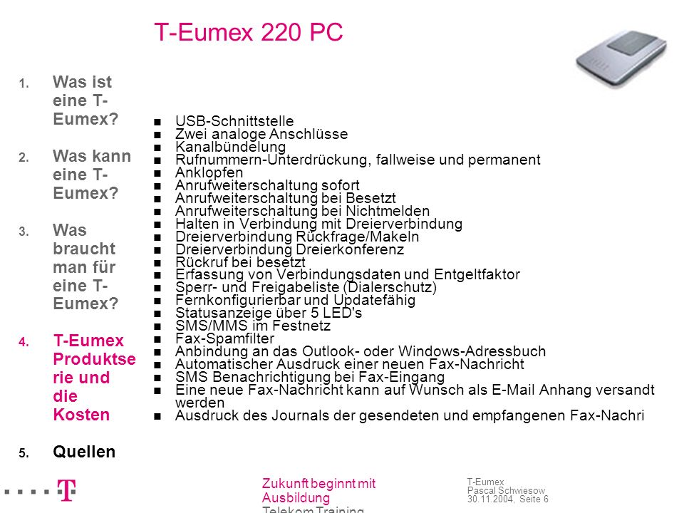 T-Eumex 220 PC Was ist eine T-Eumex Was kann eine T-Eumex