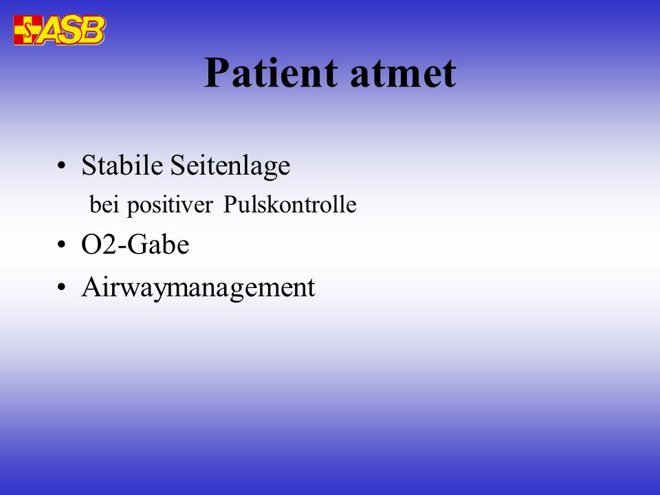 Patient atmet Stabile Seitenlage O2-Gabe Airwaymanagement