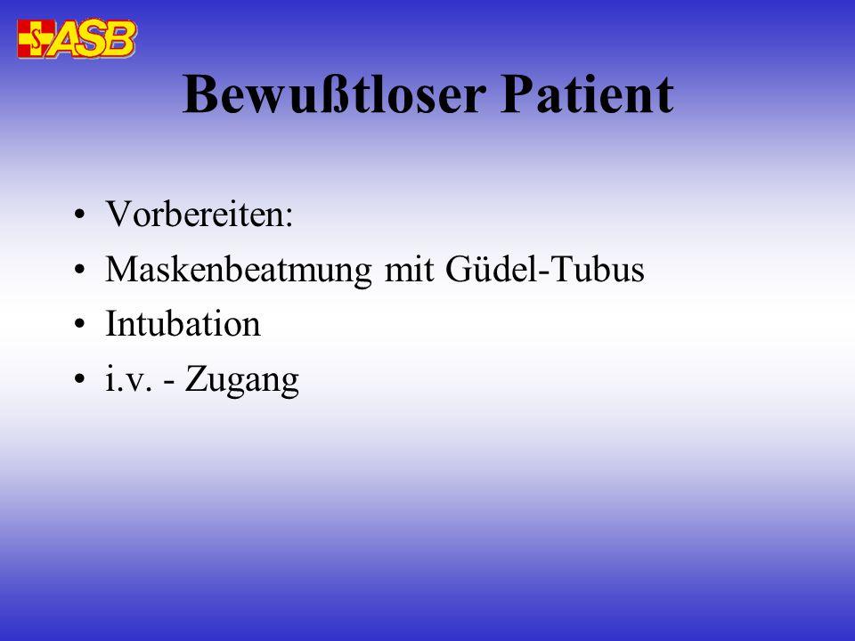 Bewußtloser Patient Vorbereiten: Maskenbeatmung mit Güdel-Tubus
