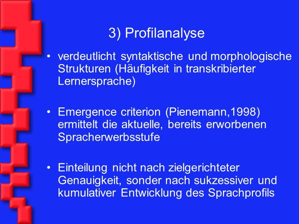 3) Profilanalyse verdeutlicht syntaktische und morphologische Strukturen (Häufigkeit in transkribierter Lernersprache)